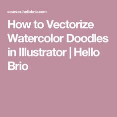 How to Vectorize Watercolor Doodles in Illustrator Brio, Photoshop Illustrator, Watercolor Art, Arts And Crafts, Doodles, Product Photography, Drawings, Illustration, Pattern