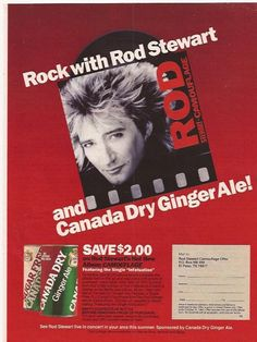 ROCK WITH ROD STEWART AND CANADA DRY GINGER ALE 1984 Original Print Ad