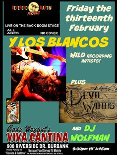 No Reverend Martini show this Thursday but instead FRIDAY the 13th Y LOS BLANCOS & DEVIL WINDS! wild Recording Artists plus Dj Wolfman at Reverend Martini Presents at Cody's Viva Cantina!
