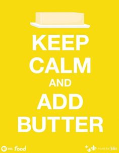 Keep calm and add butter. #lchf