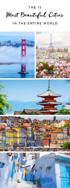 The 15 Most Beautiful Cities in the Entire World Been to 6 of them, 3 more I'd love to go to someday!