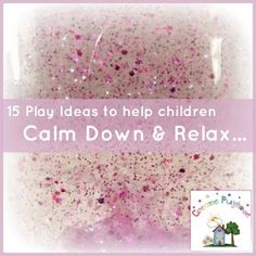 Creative Playhouse: 15 Play Ideas to Help Children Calm Down and Relax