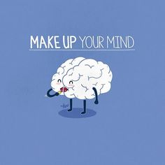 Make up your mind.. By Nabhan Abdullatif  #graphic #graphics #design #Beautiful #Colors #GraphicDesign #Artist #creativity #inspiration#art #artist #instaart #instaartist #illustration #drawing #adobe #creative#inspiring#pantone #logo #graphicdesign
