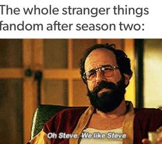 Okay so I had this big moral dilemma because I hated Steve in season one and totally shipped Jonathan+Nancy, but then Steve is so much nicer in season two, and he's actually a good boyfriend. Steve is a good kid. He deserves someone good.>>>Steve is a Dad Stranger Things Quote, Stranger Things Have Happened, Stranger Things Aesthetic, Stranger Things Steve, Stranger Things Season 3, Jonathan And Nancy, Saints Memes, Stranger Danger, Don T Lie