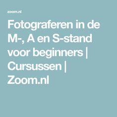 Fotograferen in de M-, A en S-stand voor beginners | Cursussen | Zoom.nl