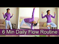 6 Min Daily Flow Routine: Flexibility/Opener/Breathe Deep