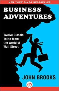 Business Adventures: Twelve Classic Tales from the World of Wall Street (Englisch) Gebundene Ausgabe – Oktober 2014 von John Brooks (Autor) Das wohl beste Business Buch laut Bill Gates und Warren Buffet Bill Gates, Wall Street, Hadith, Good Books, Books To Read, Ebooks Online, Warren Buffett, Essay Examples, Thing 1