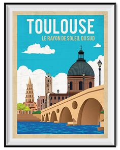 "A poster that will please the people of Toulouse! Toulouse, the ""Southern Sun"" and its iconic bridge! Vintage Advertising Posters, Vintage Travel Posters, Vintage Advertisements, Illustrations Vintage, Illustrations And Posters, Art Deco Posters, Montpellier, Artist Painting, Oh The Places You'll Go"