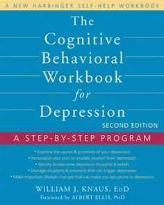 The Cognitive Behavioral Workbook for Depression: A Step-by-Step Program by Bill Knaus MS  CAS  EDD,http://www.amazon.com/dp/1608823806/ref=cm_sw_r_pi_dp_mTmzsb0SP5A6PECN