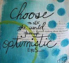 Choose to see the world through optimistic eyes! #volunteerism #MDGmomentum