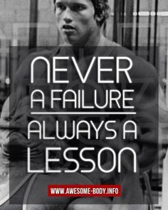 20 arnold schwarzenegger inspirational quotes from motivational time for motivational quotes by awbquotes never a failure always a lesson arnold malvernweather Gallery