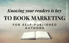 Knowing Your Readers Is Key to Book Marketing for Self Published Authors - Author Marketing Experts, Inc. Fiction Writing, Writing A Book, Business And Economics, Book Themes, Self Publishing, Understanding Yourself, What Is Like, Book Lovers, Authors
