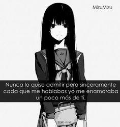 I never wanna admit it, but sincerely, every time you talk me, I like you a little plus. Kaneki, Spanish Quotes, Shoujo, Anime Love, Romans, Nostalgia, Sad, Manga, Memes
