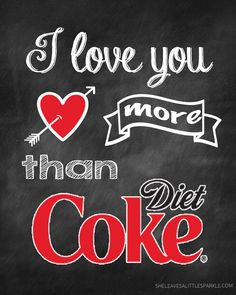 "FREE DIET COKE VALENTINES PRINTABLE ""I Love You More Than Diet Coke"" from SheLeavesALittleSparkle.com"