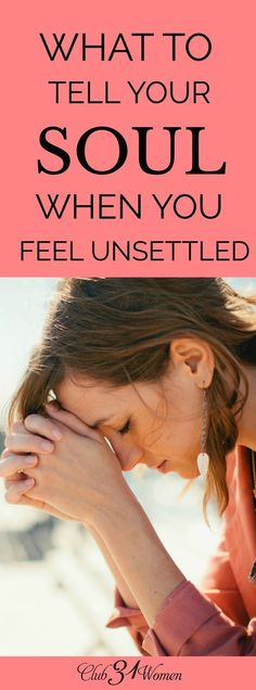 What do you do when your soul is unsettled? How can you find rest when the world is chaos and those around you suffer hardships and tomorrow is uncertain? via @Lisa Jacobson Club31Women