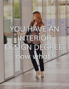 You have an interior design degree, now what? What should you do now that you have your degree in in Interior Design Degree, Interior Design Games, Interior Design Courses Online, Best Interior Design Websites, Interior Design Institute, Interior Design Colleges, Interior Design Programs, Interior Design Business, Interior Design Magazine