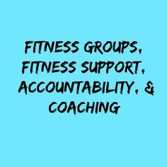 I am a health and fitness coach.  With me by your side, you'll find support, accountability, motivation, and, most of all, friendship.