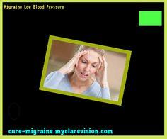 Migraine Low Blood Pressure 173008 - Cure Migraine