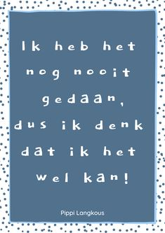 10 spreuken om in de klas te hangen. Leadership Quotes, Education Quotes, Primary Education, Elementary Schools, Faith Quotes, True Quotes, Quotes Quotes, High School Counseling, I Love School
