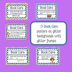 Five Book Care Posters on glittery backgrounds with glittery frames. Print on 8.5 X 11 inch cardstock and laminate.