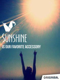 Sunshine is our favorite accessory  www.origama-inc.com