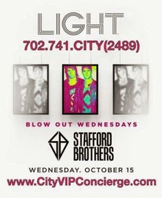 Stafford Brothers at LIGHT Las Vegas Nightclub Wednesday October 15th. Contact 702.741.2489 City VIP Concierge for Table and Bottle Service, Tickets and the Best of Wednesday Night Nightclubs. #LIGHTLasVegas #VegasVIPServices #VegasNightclubs #LasVegasNightclubs #LasVegasVIPServices #VegasBottleService #LasVegasBottleService #CityVIPConcierge CALL OR CLICK TO BOOK http://www.cityvipconcierge.com/las-vegas-nightlife.html