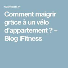 Comment maigrir grâce à un vélo d'appartement ? – Blog iFitness