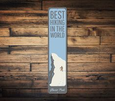 Best Hiking In The World Vertical Sign by LiztonSignShop on Etsy