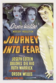Journey Into Fear - Norman Foster - 1943 - starring Joseph Cotton, Dolores del Rio, Ruth Warrick and Orson Welles