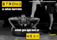 Strong is what happens when you run out of weak.!  http://www.thetoughspot.com.au https://www.facebook.com/caveman.training