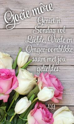 Morning Images, Good Morning Quotes, Lekker Dag, Afrikaanse Quotes, Weekday Quotes, Goeie Nag, Goeie More, Sunday, Van