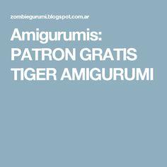 Amigurumis: PATRON GRATIS TIGER  AMIGURUMI
