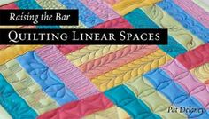 Raising the Bar: Quilting Linear Spaces