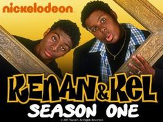 Kenan and Kel! they were so funny