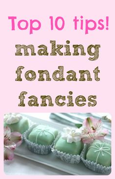 How to make fondant fancies – top 10 tips