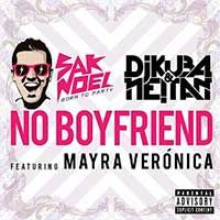 Sak Noel, DJ Kuba & Ne!tan Feat. Mayra Verónica – No Boyfriend