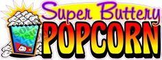 """12"""" Super Buttery Popcorn Concession Trailer Bar Fast Food Truck Vinyl Sign Decal"""
