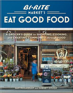 Bi-Rite Market's Eat Good Food: A Grocer's Guide to Shopping, Cooking & Creating Community Through Food is an aisle-by-aisle guide through the grocery store, aimed at helping the reader make better shopping decisions.