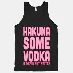 #hakuna #matata #vodka #wasted #party #disney #lionking #shirt #pink #tank Hakuna Some Vodka