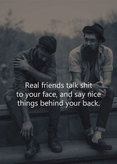 Real friends talk shit to your face and say nice things behi.- Real friends talk shit to your face and say nice things behind your back. Real friends talk shit to your face and say nice things behind your back. Joker Quotes, Wise Quotes, Words Quotes, Motivational Quotes, Funny Quotes, Inspirational Quotes, Gangsta Quotes, Truth Quotes, Citations Jokers