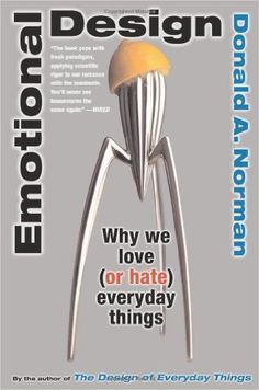 Emotional Design: Why We Love (or Hate) Everyday Things: Don Norman: 8601404701894: Amazon.com: Books