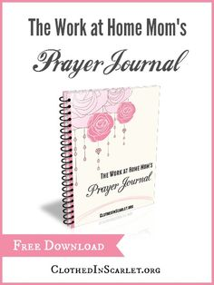 Get a Free Prayer Journal for Work at Home Moms with 31 prayers to guide your daily quiet time.