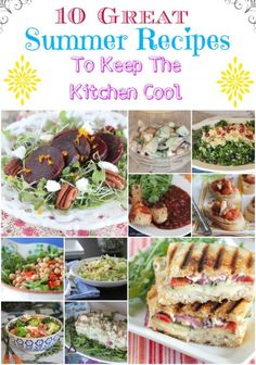 10 Great Summer Recipes to Keep The Kitchen Cool!