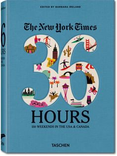 The New York Times: 36 Hours. 150 Weekends in the USA & Canada. TASCHEN Books   #onekingslane #designisneverdone