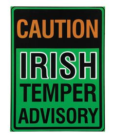 Another great find on #zulily! 'Irish Temper Advisory' Wall Sign #zulilyfinds