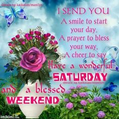 I send you a smile to start your day. Have a wonderful saturday and a blessed weekend smile weekend saturday saturday quotes weekend quotes saturday blessing saturday image quotes saturday quotes and sayings Good Morning Saturday Images, Happy Saturday Quotes, Saturday Greetings, Weekend Images, Good Saturday, Morning Greetings Quotes, Good Morning Messages, Good Morning Good Night, Good Morning Wishes