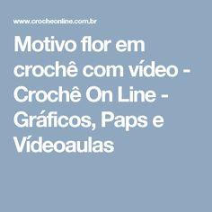 Motivo flor em crochê com vídeo - Crochê On Line - Gráficos, Paps e Vídeoaulas