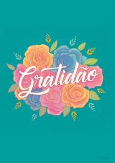 Poster Gratidao | Touts French Quotes, Spanish Quotes, Mr Wonderful, Lettering Tutorial, Tumblr Wallpaper, Quote Posters, Change Quotes, Positivity, Neon Signs