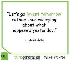 """""""Let's go invent tomorrow rather than worrying about what happened yesterday."""" – Steve Jobs #SundayMotivation #ThirdGenerationCAW"""