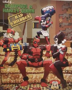 If deadpool and harley quinn had children -> Married with children